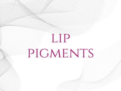 Lip Pigments